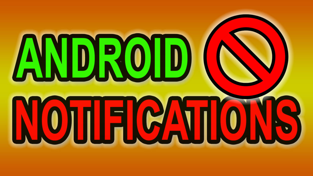 How To Block/Stop/Mute/Hide Android System Apps Notifications?