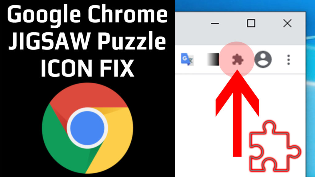Google Chrome Desktop Browser - How To Hide Jigsaw Puzzle Extensions Icon & Restore Old Menu